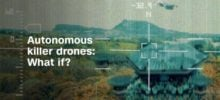Autonomous killer drones: what if?